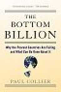 Link to an enlarged image of The Bottom Billion : Why the Poorest Countries Are Failing and What Can Be Done about It