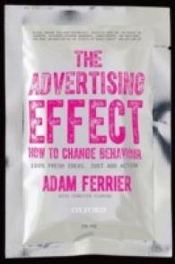 Link to an enlarged image of The Advertising Effect : How to Change Behaviour