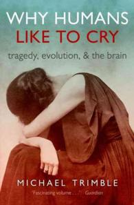Link to an enlarged image of Why Humans Like to Cry : Tragedy, Evolution, and the Brain (Reprint)