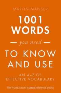 Link to an enlarged image of 1001 Words You Need to Know and Use : An A-Z of Effective Vocabulary (Reissue)