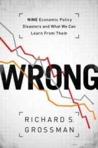Link to an enlarged image of Wrong : Nine Economic Policy Disasters and What We Can Learn from Them