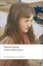 Link to an enlarged image of A Pair of Blue Eyes (Oxford World's Classics) (Reissue)