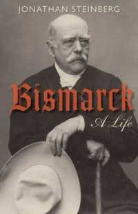 Link to an enlarged image of Bismarck : A Life -- Paperback / softback