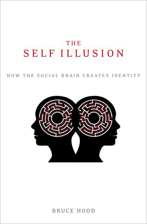 Link to an enlarged image of The Self Illusion : How the Social Brain Creates Identity (Reprint)