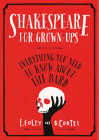 Link to an enlarged image of Shakespeare for Grown-ups : Everything you Need to Know about the Bard -- Hardback