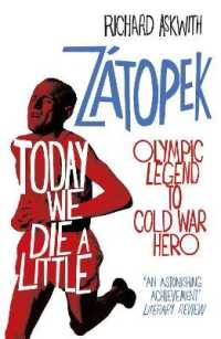 Link to an enlarged image of Today We Die a Little: Emil Zatopek, Olympic Legend to Cold War Hero