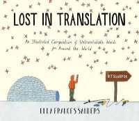 Link to an enlarged image of Lost in Translation : An Illustrated Compendium of Untranslatable Words -- Hardback