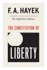 Link to an enlarged image of The Constitution of Liberty : The Definitive Edition (Collected Works of F. A. Hayek)