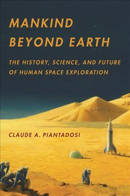 Link to an enlarged image of Mankind Beyond Earth : The History, Science, and Future of Human Space Exploration (Reprint)