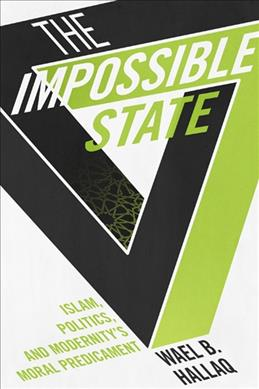 Link to an enlarged image of The Impossible State : Islam, Politics, and Modernity's Moral Predicament (Reprint)