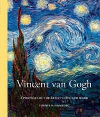 Link to an enlarged image of Vincent Van Gogh : A Portrait of His Life and Work (Reprint)