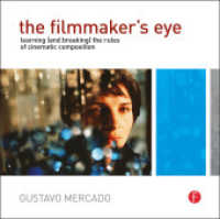Link to an enlarged image of The Filmmaker's Eye : Learning and Breaking the Rules of Cinematic Composition