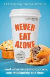 Link to an enlarged image of Never Eat Alone: And Other Secrets to Success, One Relationship at a Time