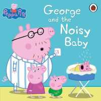 Link to an enlarged image of Peppa Pig: George and the Noisy Baby (Peppa Pig)