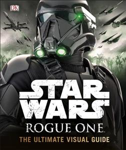 Link to an enlarged image of Star Wars Rogue One The Ultimate Visual Guide