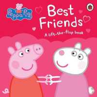 Link to an enlarged image of Peppa Pig: Best Friends : A Lift-the-flap Book -- Board book