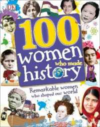 Link to an enlarged image of 100 Women Who Made History: Remarkable Women Who Shaped Our World