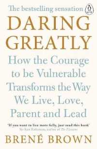 Link to an enlarged image of Daring Greatly : How the Courage to Be Vulnerable Transforms the Way We Live, Love, Parent, and L -- Paperback / softback