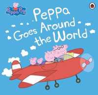 Link to an enlarged image of Peppa Pig: Peppa Goes around the World (Peppa Pig) -- Paperback / softback