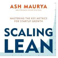 Link to an enlarged image of Scaling Lean : Mastering the Key Metrics for Startup Growth -- Paperback / softback