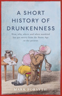 Link to an enlarged image of Short History of Drunkenness -- Hardback