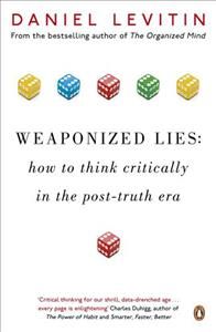 Link to an enlarged image of Weaponized Lies : How to Think Critically in the Post-truth Era -- Paperback