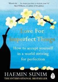Link to an enlarged image of Love for Imperfect Things : The Sunday Times Bestseller: How to Accept Yourself in a World Striving for Perf -- Paperback / softback