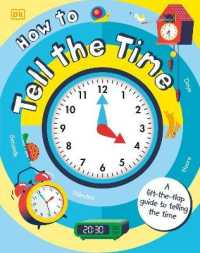 Link to an enlarged image of How to Tell the Time : A Lift-the-flap Guide to Telling the Time -- Board book
