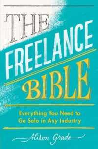Link to an enlarged image of The Freelance Bible : Everything You Need to Go Solo in Any Industry