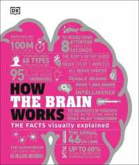 How the Brain Works: The Facts Visually Explained 9780241403372