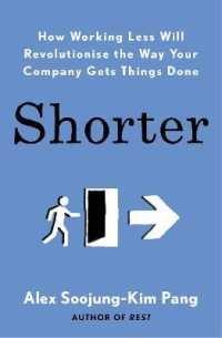 Link to an enlarged image of Shorter : How Working Less Will Revolutionise the Way Your Company Gets Things Done -- Paperback / softback
