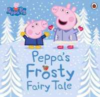 Link to an enlarged image of Peppa Pig: Peppa's Frosty Fairy Tale (Peppa Pig)
