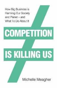 Link to an enlarged image of Competition Is Killing Us : How Big Business Is Harming Our Society and Planet - and What to Do about It