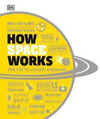 How Space Works The Facts Visually Explained 9780241446324