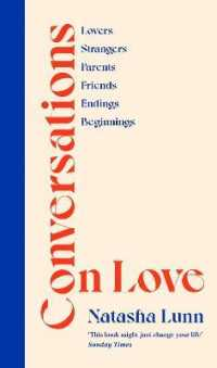 Link to an enlarged image of Conversations on Love : with Philippa Perry, Dolly Alderton, Roxane Gay, Stephen Grosz, Esther Perel, an -- Hardback