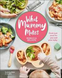 Link to an enlarged image of What Mummy Makes : Cook Just Once for You and Your Baby