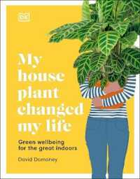Link to an enlarged image of My House Plant Changed My Life : Green Wellbeing for the Great Indoors -- Hardback