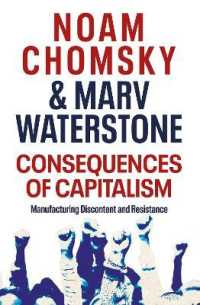 Link to an enlarged image of Consequences of Capitalism : Manufacturing Discontent and Resistance -- Paperback / softback