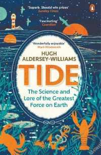 Link to an enlarged image of Tide : The Science and Lore of the Greatest Force on Earth -- Paperback / softback