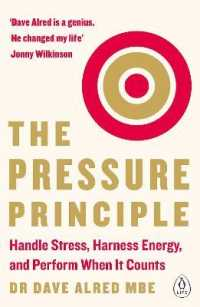 Link to an enlarged image of The Pressure Principle : Handle Stress, Harness Energy, and Perform When It Counts
