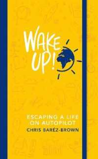 Link to an enlarged image of Wake Up!: Escaping a Life on Autopilot