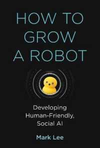 Link to an enlarged image of How to Grow a Robot : Developing Human-Friendly, Social AI