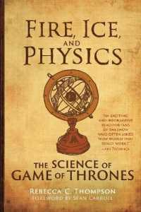 Link to an enlarged image of Fire, Ice, and Physics : The Science of Game of Thrones