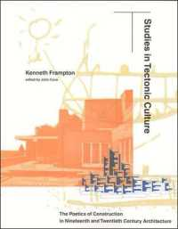 Link to an enlarged image of Studies in Tectonic Culture : The Poetics of Construction in Nineteenth and Twentieth Century Architecture (Reprint)