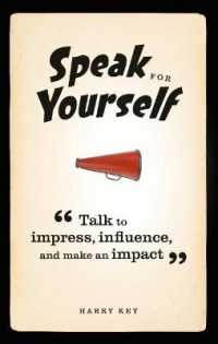 Link to an enlarged image of Speak for Yourself : Talk to impress, influence and make an impact