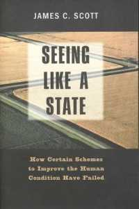 Link to an enlarged image of Seeing Like a State : How Certain Schemes to Improve the Human Condition Have Failed
