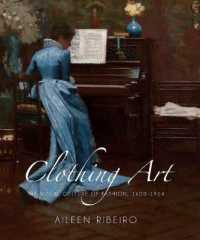 Link to an enlarged image of Clothing Art : The Visual Culture of Fashion 1600-1914