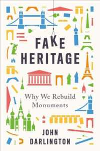 Link to an enlarged image of Fake Heritage : Why We Rebuild Monuments