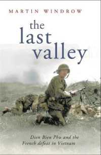 Link to an enlarged image of Last Valley : Dien Bien Phu and the French Defeat in Vietnam -- Paperback / softback