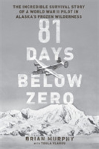Link to an enlarged image of 81 Days below Zero : The Incredible Survival Story of a World War II Pilot in Alaska's Frozen Wilderness